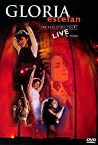 Cover Gloria Estefan - The Evolution Tour - Live In Miami [DVD]